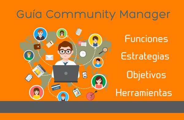 Guía Del Community Manager Funciones Y Herramientas Blog Community Manager Seo