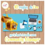 10 Reglas de Oro para triunfar como Community Manager