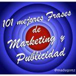 Las 101 Mejores Frases De Marketing Y Publicidad