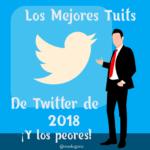 Los Mejores Tuits de Twitter de 2018 (y los peores)