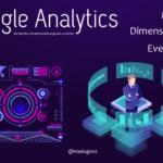 Google Analytics: Métricas, Filtros, Dimensiones y Eventos